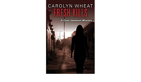 Fresh Kills The Cass Jameson Mysteries Book 3 Kindle Edition By