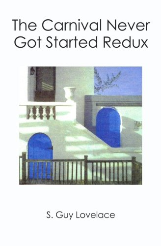 Read Online The Carnival Never Got Started Redux ebook