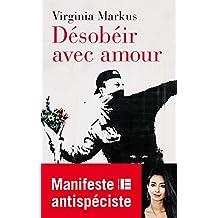 Désobéir avec amour : Manifeste antispéciste (French Edition)