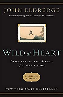 wild at heart field manual a personal guide to discover the secret rh amazon com Wild at Heart TV Series Wild at Heart Book