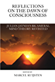 Reflections on the Dawn of Consciousness: Julian Jaynes's Bicameral Mind Theory Revisited (English Edition)