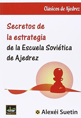 Secretos de la estrategia de la escuela soviética de Ajedrez Alexei Suetin
