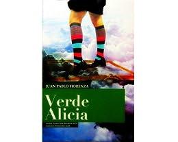 Verde Alicia (Premio Latinoamericano de Novela Alba Narrativa 2010) (Spanish Edition) by