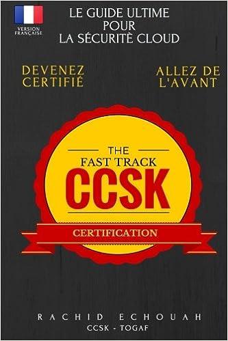 """La S/écurit/é Dans Le Cloud Guide Ultime Pour Se Pr/éparer au  /""""Cloud Computing Security Knowledge/"""" Pr/éparation Acc/él/ér/ée   /à la Certification CCSK"""