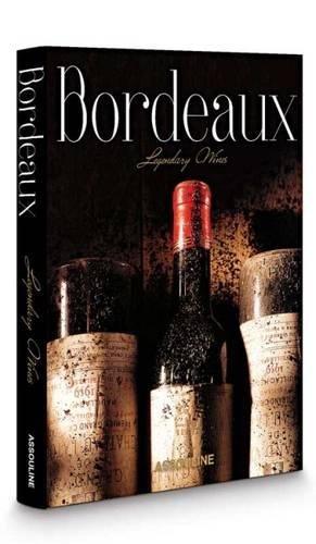 Bordeaux, Legendary Wines (Classics) PDF