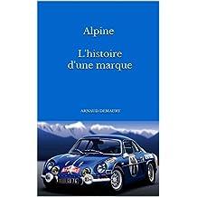 Alpine  l'Histoire d'une marque (French Edition)
