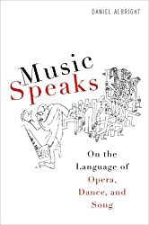 Music Speaks: On the Language of Opera, Dance, and Song (Eastman Studies in Music)