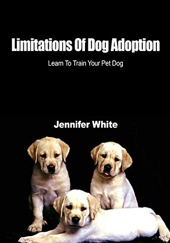 Download Limitations Of Dog Adoption: Learn To Train Your ...