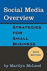 Social Media Overview : Strategies for Small Business (Paperback)--by Marilyn McLeod [2010 Edition]