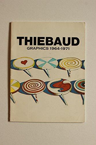 (Thiebaud;: Graphics 1964-1971)