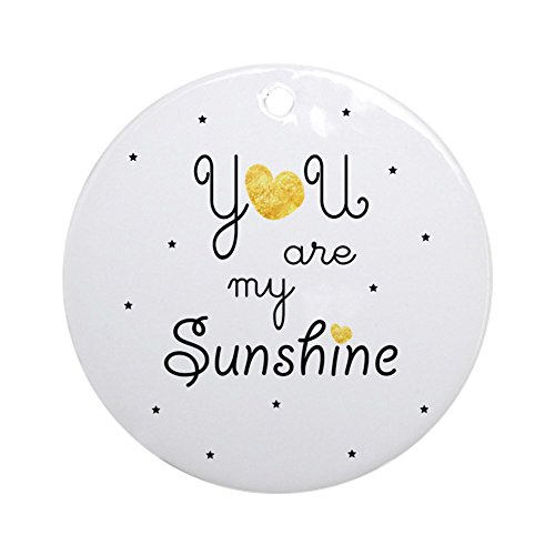 (CafePress You are My Sunshine - Gold Round Holiday Christmas Ornament)