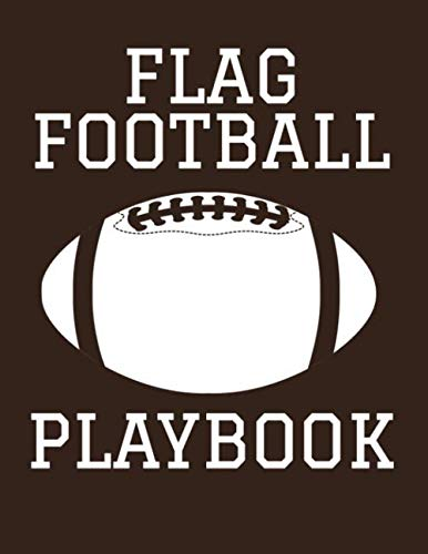 Flag Football Playbook: 2019-2020 Coaching Notebook, Blank Field Pages, Calendar, Game Statistics, - Football Flag Coaching