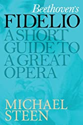 Beethoven's Fidelio: A Short Guide To A Great Opera