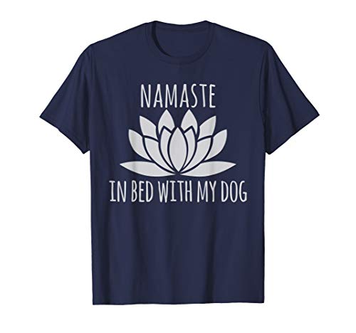 Namaste In Bed With My Dog Shirt | Funny Yoga Shirt