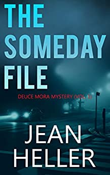 The Someday File (The Deuce Mora Series Book 1) by [Heller, Jean]