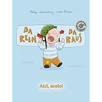 Da rein, da raus! Aici, acolo!: Kinderbuch Deutsch-Rumänisch (bilingual/zweisprachig)