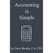 Accounting is Simple: All you need to know to talk $ with any business leader (Accounting Basics Book 1)