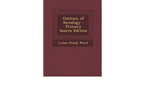 lester frank ward contribution to sociology