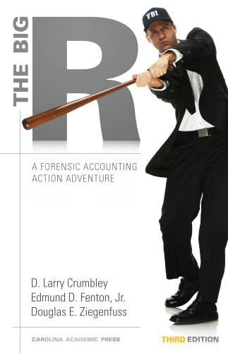 The Big R: A Forensic Accounting Action Adventure, Third Edition