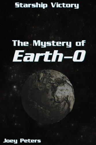 Starship Victory: The Mystery of Earth-Zero