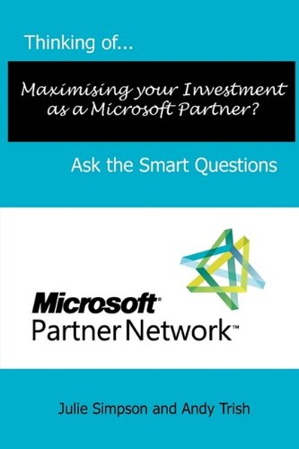 Read Online Thinking of...Maximising your Investment as a Microsoft Partner? Ask the Smart Questions pdf epub