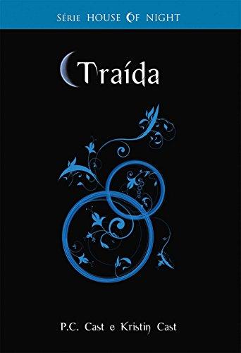 Traída (Série House of Night Livro 2)