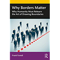 Why Borders Matter: Why Humanity Must Relearn the Art of Drawing Boundaries