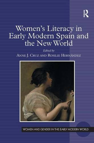 Women's Literacy in Early Modern Spain and the New World (Women and Gender in the Early Modern World)