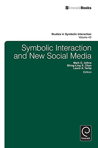 Symbolic Interaction And New Social Media 43 Studies In Symbolic