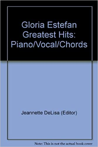 Gloria Estefan Greatest Hits Pianovocalchords Jeannette Delisa