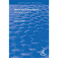 Man in His Original Dignity: Legal Ethics in France (Routledge Revivals) (English Edition)