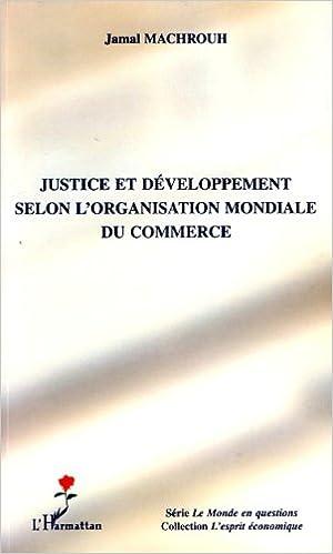 Livres en téléchargement pdf Justice et développement selon l'Organisation Mondiale du Commerce 2296049826 PDF RTF by Jamal Machrouh