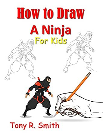 How to Draw A Ninja for Kids: Step by Step Guide (I Can Draw ...