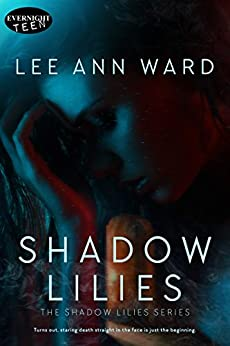Shadow Lilies (The Shadow Lilies Book 1) by [Ward, Lee Ann]