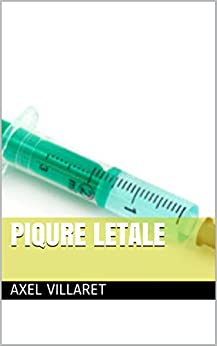PIQURE LETALE (French Edition) by [VILLARET, AXEL]