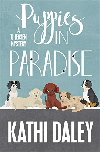 Puppies in Paradise (The Tj Jensen Mysteries Book 5)
