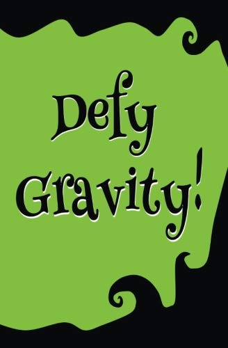 Defy Gravity! : Blank Journal and Wicked ()