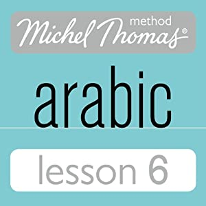 Michel Thomas Beginner Arabic, Lesson 6 Speech