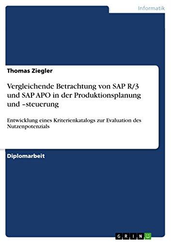 Download Vergleichende Betrachtung von SAP R/3 und SAP APO in der Produktionsplanung und -steuerung: Entwicklung eines Kriterienkatalogs zur Evaluation des Nutzenpotenzials (German Edition) Pdf
