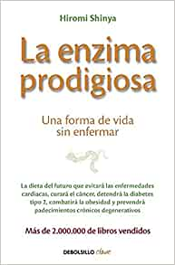 La enzima prodigiosa / The Enzyme Factor: How to Live Long ...