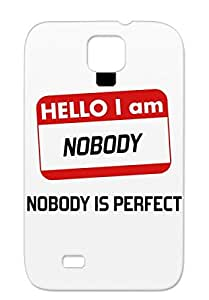 Black Funny Nobody Funny White Miscellaneous Red People Writing Perfect Unique Shatterproof Nobody Is For Sumsang Galaxy S4 Cover Case