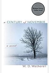 A Century of November: A Novel (Michigan Literary Fiction Awards) Hardcover