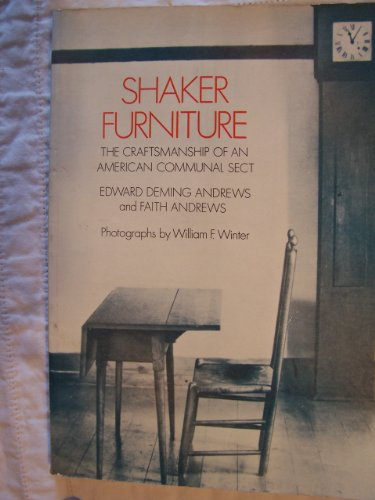 Shaker Furniture: The Craftsmanship of an American Communal