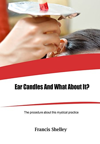 Ear candles and what about it The procedure about this mystical practice