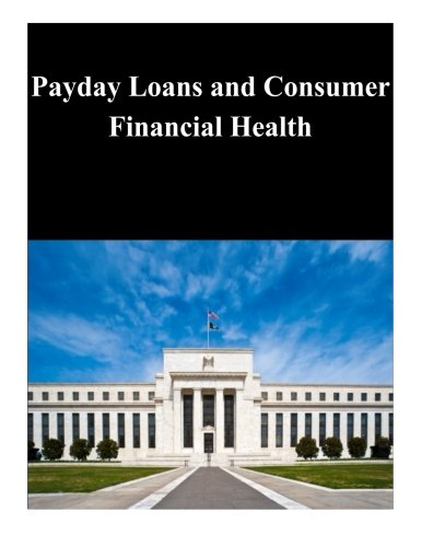 Payday Loans and Consumer Financial Health