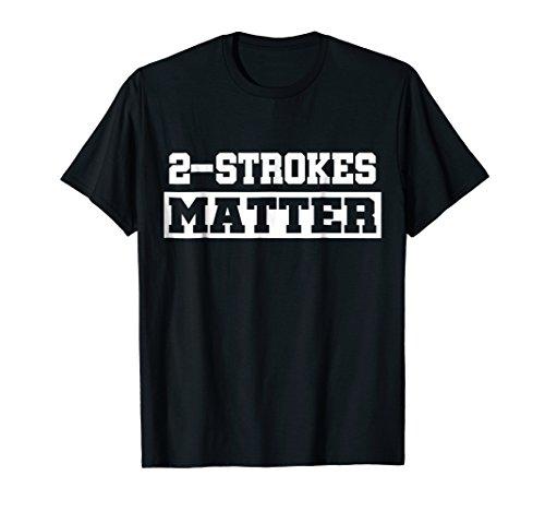 2 Strokes Matter! MX Motocross Dirt Biker TShirt Gift Idea