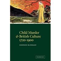 Child Murder and British Culture, 1720-1900