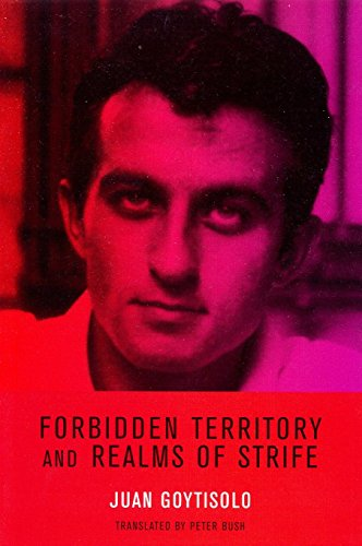 Forbidden Territory and Realms of Strife: The Memoirs of Juan Goytisolo