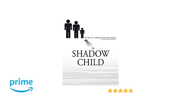 Shadow Child: My Life As A Sibling To Chronic Disease
