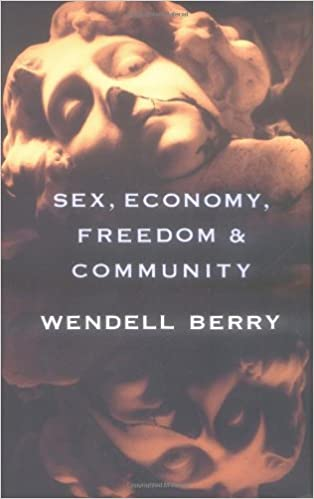 sex economy dom community eight essays wendell berry sex economy dom community eight essays wendell berry 9780679756514 com books